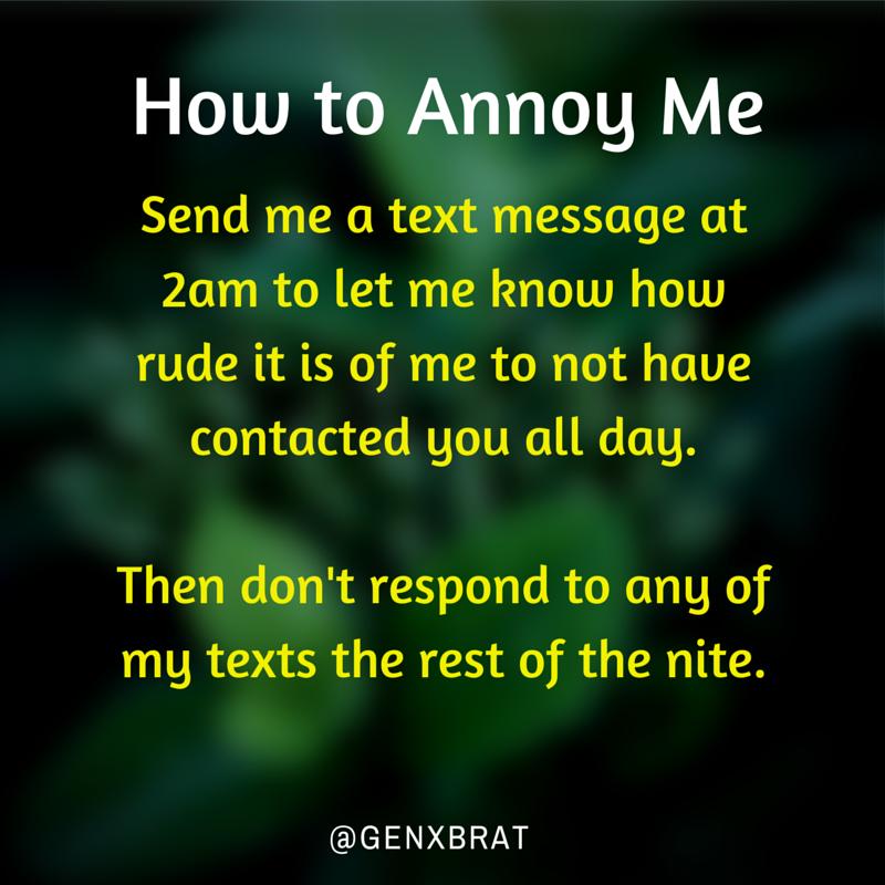 How to Annoy Me | GenX Brat